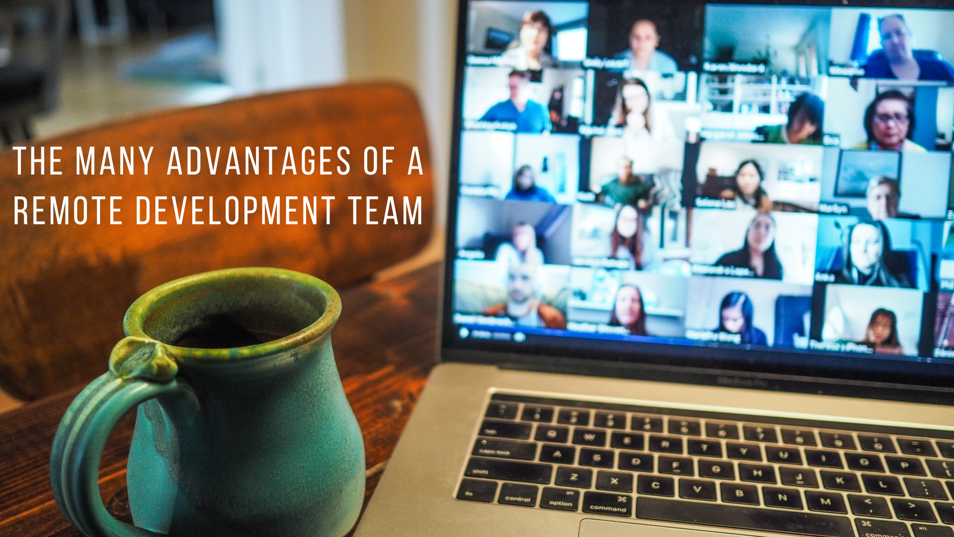 Many Advantages of a Remote Development Team